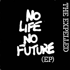 expelled - no life no future - ep